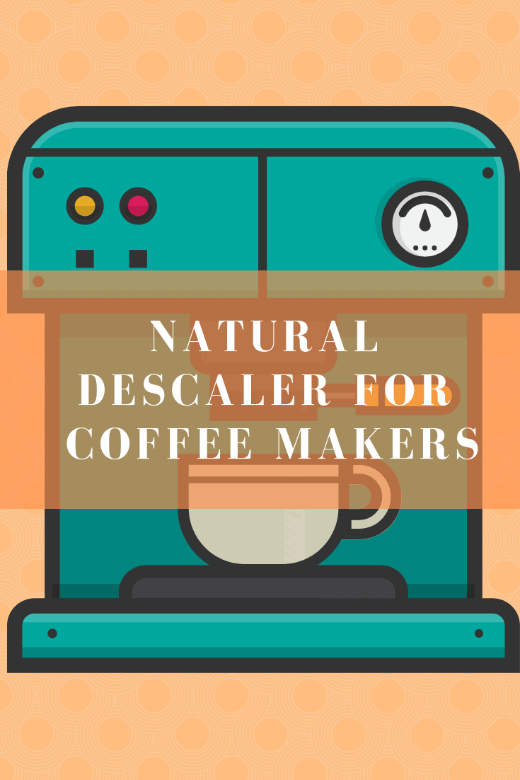 best natural descalers for coffee makers pin