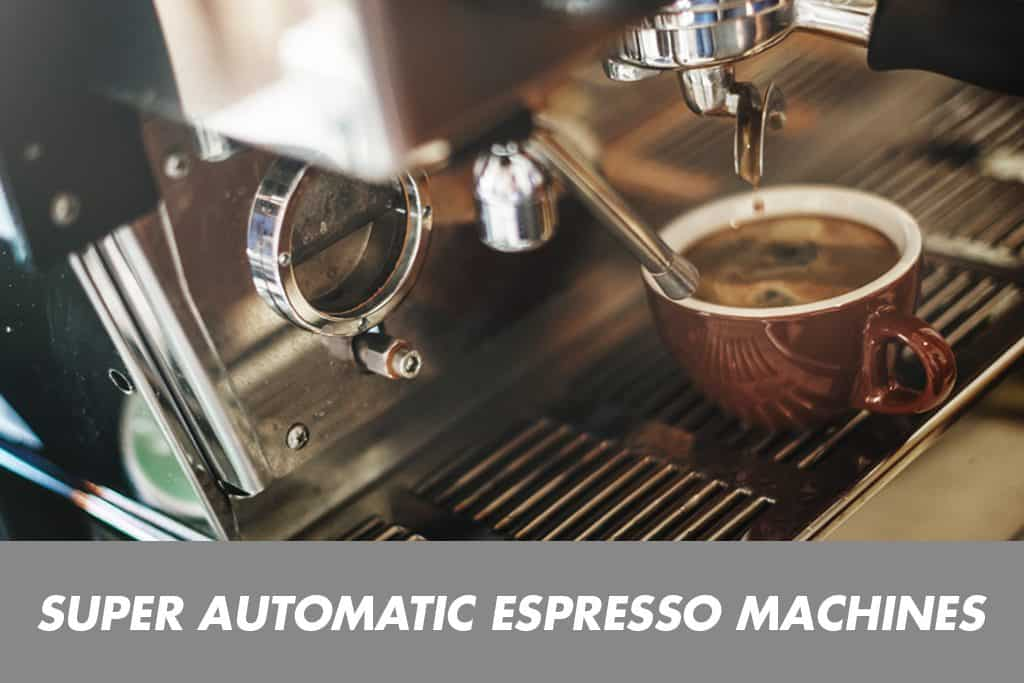 Best Super Automatic Espresso Machine of 2018(Reviews, Rated)