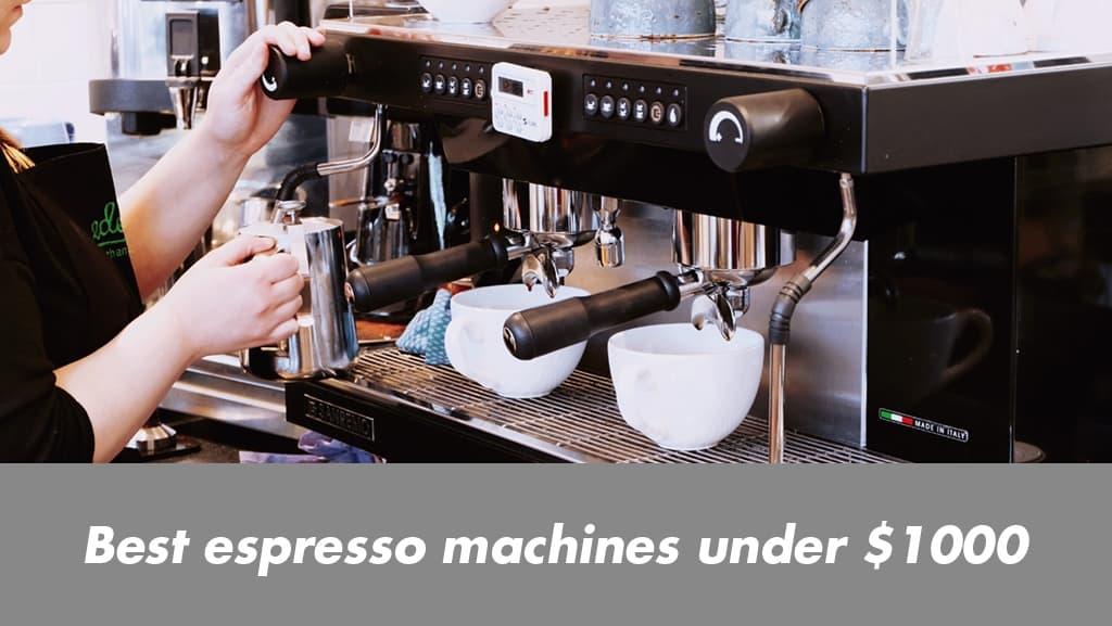 best espresso machine under 1000 2018 s top 5. Black Bedroom Furniture Sets. Home Design Ideas