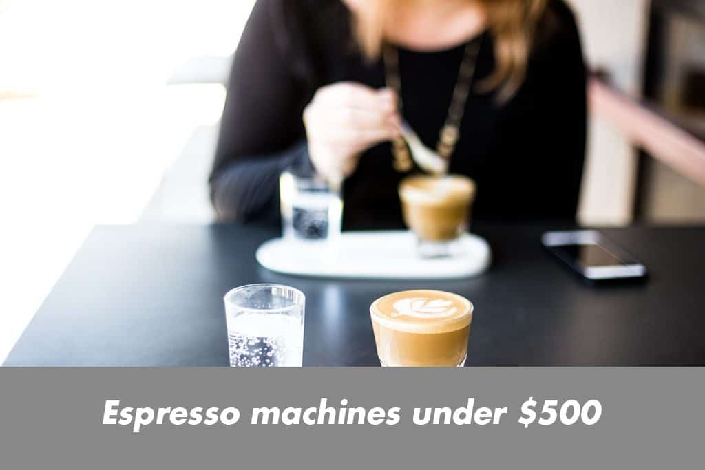 Best Espresso Machine Under $500(Budget Gourmet)