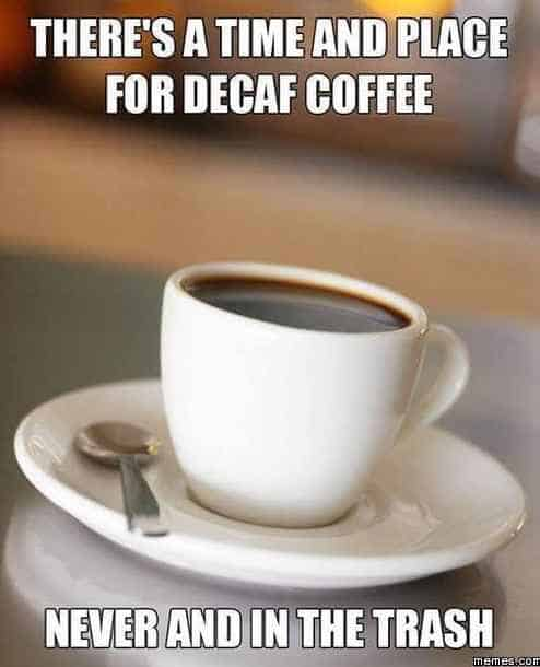 decaf coffee meme