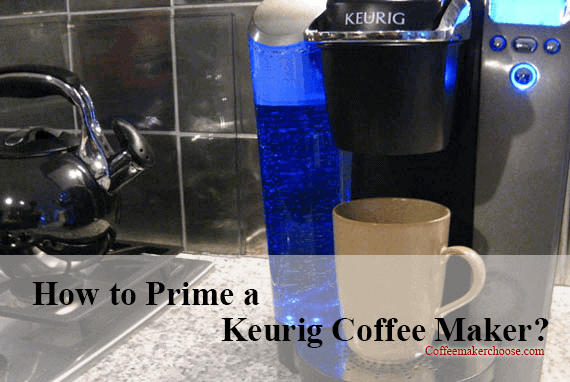 How To Prime A Keurig Coffee Maker When Prime Won T Go Away