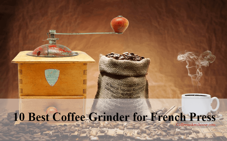 Best Coffee Grinder for French Press(Updated for 2019)