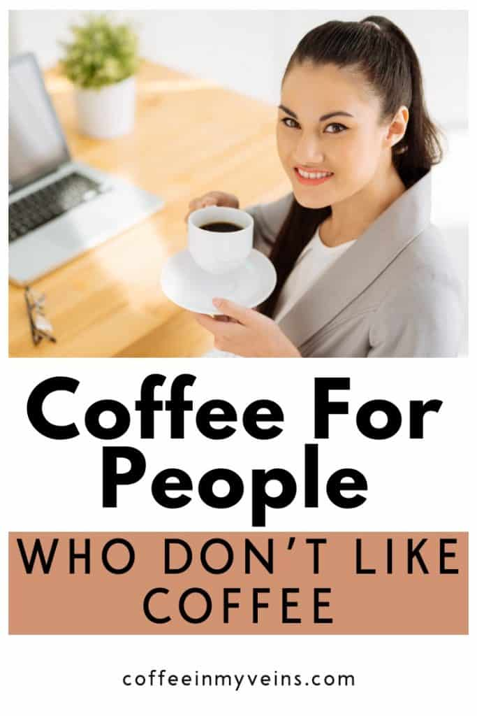 coffee for people who dont like pin